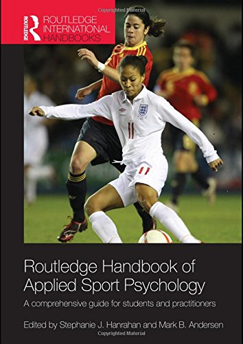9780415484633: Routledge Handbook of Applied Sport Psychology: A Comprehensive Guide for Students and Practitioners (Routledge International Handbooks)