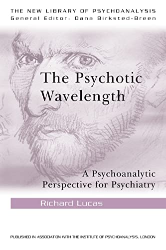 9780415484695: The Psychotic Wavelength: A Psychoanalytic Perspective for Psychiatry (The New Library of Psychoanalysis)