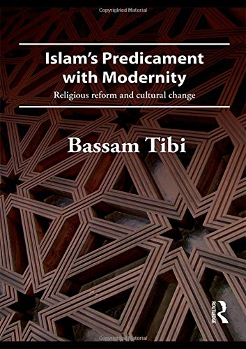 9780415484718: Islam's Predicament with Modernity: Religious Reform and Cultural Change