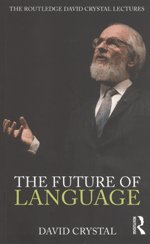 9780415484909: The Future of Language: The Routledge David Crystal Lectures
