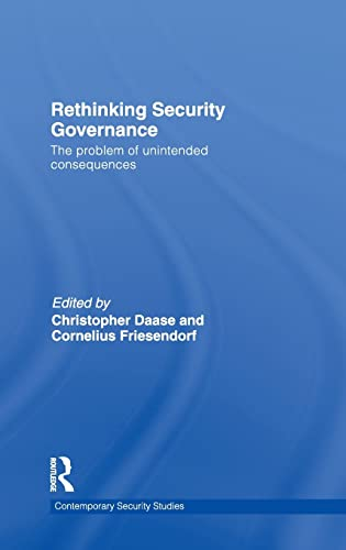 9780415485357: Rethinking Security Governance: The Problem of Unintended Consequences (Contemporary Security Studies)