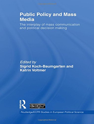 9780415485463: Public Policy and the Mass Media: The Interplay of Mass Communication and Political Decision Making (Routledge/ECPR Studies in European Political Science)