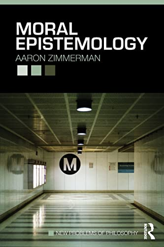 9780415485548: Moral Epistemology (New Problems of Philosophy)