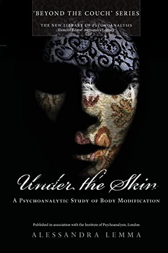 9780415485708: Under the Skin: A Psychoanalytic Study of Body Modification (New Library of Psychoanalysis 'Beyond the Couch' series)