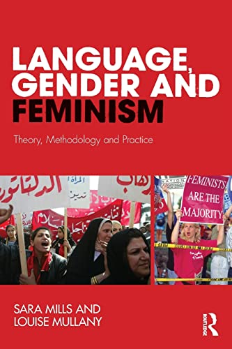 Language, Gender and Feminism: Theory, Methodology and: Mullany, Louise, Mills,