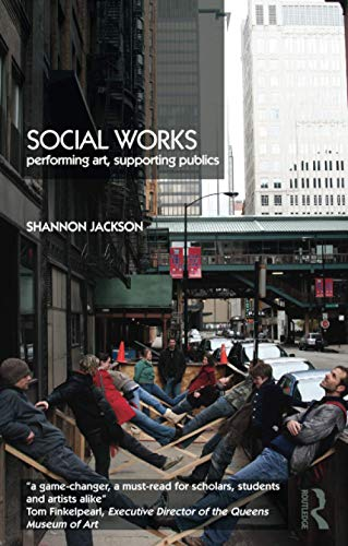 9780415486019: Social Works: Performing Art, Supporting Publics