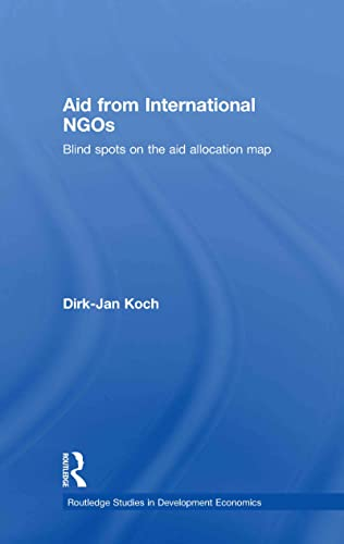 9780415486477: Aid from International NGOs: Blind Spots on the AID Allocation Map (Routledge Studies in Development Economics)