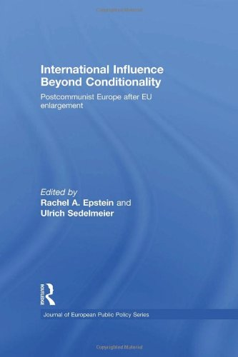 9780415486484: International Influence Beyond Conditionality: Postcommunist Europe after EU enlargement (Journal of European Public Policy Special Issues as Books)