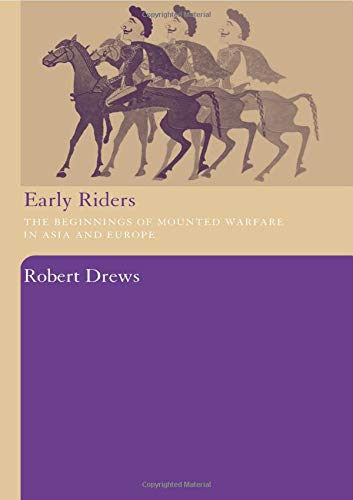 9780415486804: Early Riders: The Beginnings of Mounted Warfare in Asia and Europe