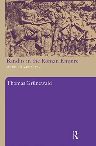 9780415486811: Bandits in the Roman Empire: Myth and Reality