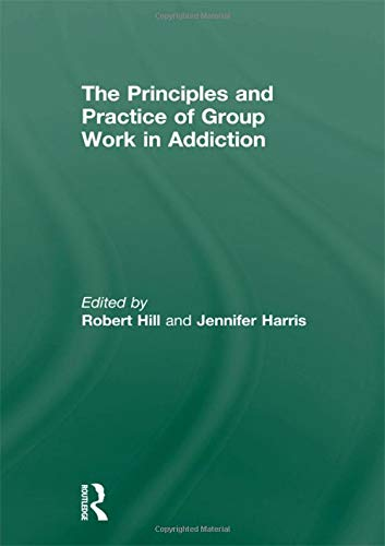 9780415486842: Principles and Practice of Group Work in Addictions