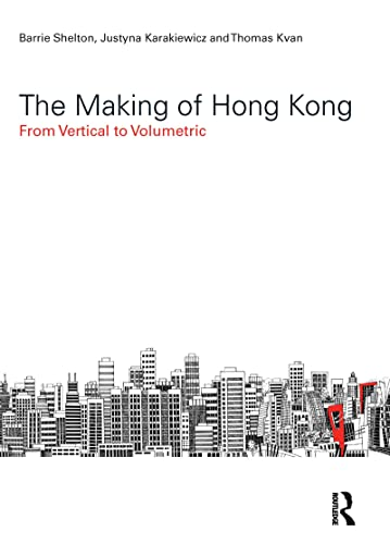 9780415487016: The Making of Hong Kong: From Vertical to Volumetric (Planning, History and Environment Series)