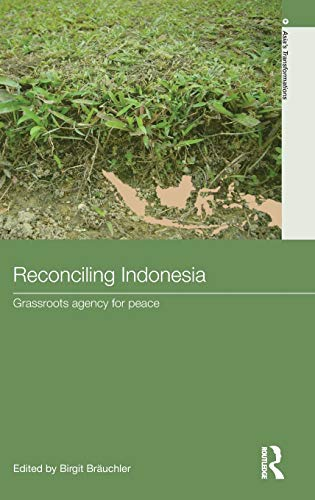9780415487047: Reconciling Indonesia: Grassroots agency for peace