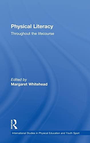 9780415487429: Physical Literacy: Throughout the Lifecourse
