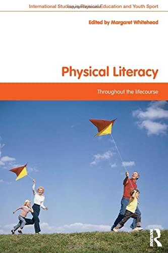 9780415487436: Physical Literacy: Throughout the Lifecourse