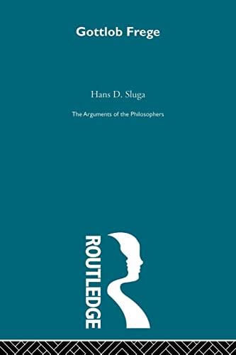 9780415487726: Frege - Arg Philosophers (RPD) (Arguments of the Philosophers)