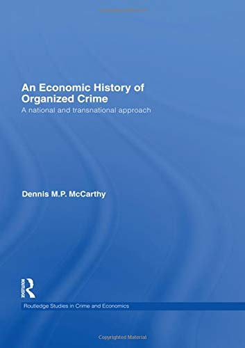 9780415487962: An Economic History of Organized Crime: A National and Transnational Approach