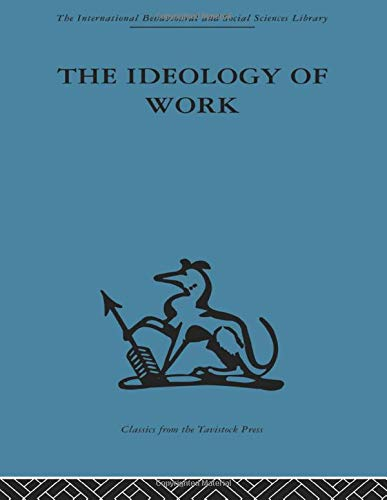 9780415488273: The Ideology of Work (International Behavioural and Social Science Library)