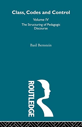9780415488600: The Structuring of Pedagogic Discourse: IV (Class, Codes and Control)
