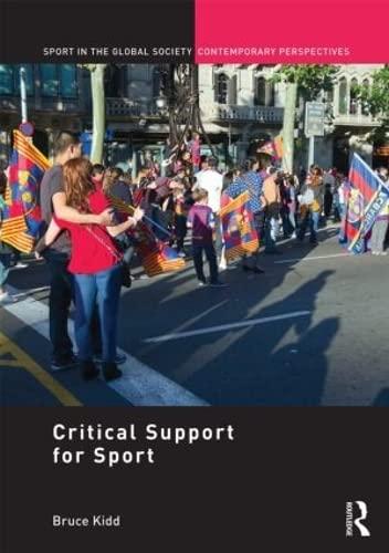 Critical Support' for Sport: A Festschrift for Bruce Kidd: Kidd, Bruce
