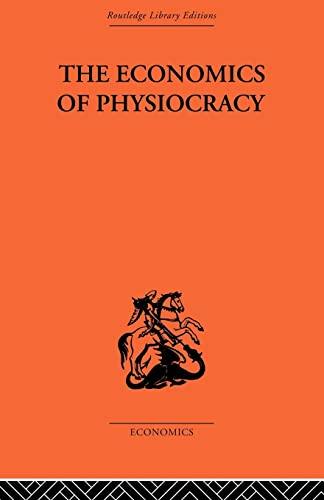9780415488846: Economics of Physiocracy (Routledge Library Editions-Economics)