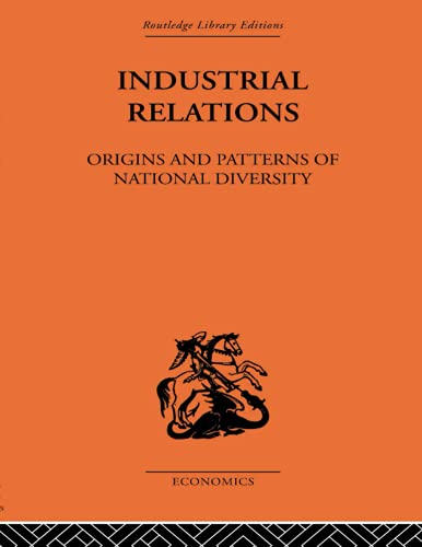 9780415488891: Industrial Relations: Origins and Patterns of National Diversity