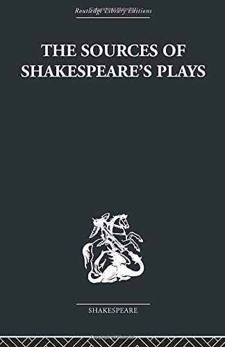 THE SOURCES OF SHAKESPEARE'S PLAYS.: MUIR, Kenneth.