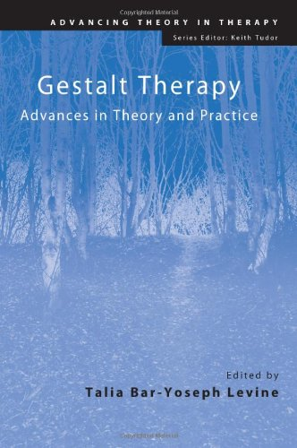 Gestalt Therapy: Advances in Theory and Practice (Advancing Theory in Therapy)