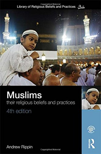 9780415489409: Muslims: Their Religious Beliefs and Practices (The Library of Religious Belie)