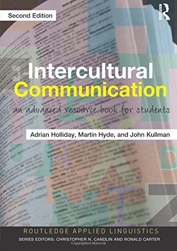 Intercultural Communication: An Advanced Resource Book for: Adrian Holliday; Martin