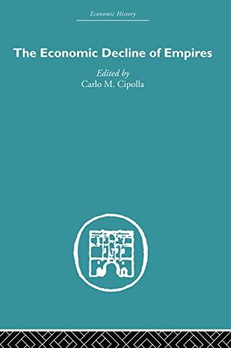 9780415489508: The Economic Decline of Empires (Economic History)