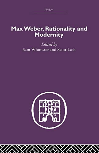9780415489546: Max Weber, Rationality and Modernity (Routledge Library Editions. Weber)