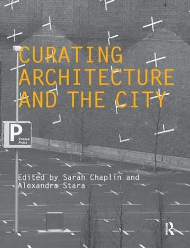 9780415489836: Curating Architecture and the City