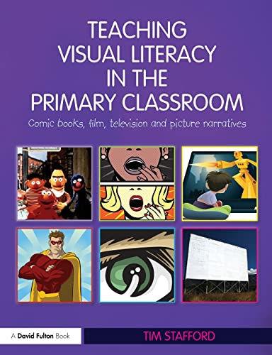 9780415489850: Teaching Visual Literacy in the Primary Classroom: Comic Books, Film, Television and Picture Narratives (David Fulton Books)