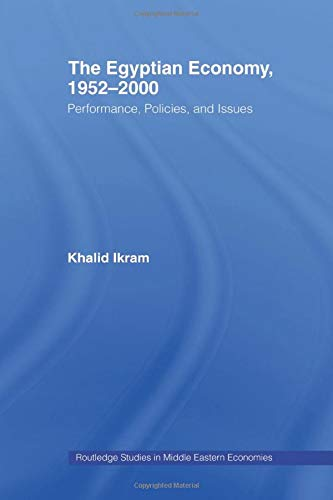 9780415489959: The Egyptian Economy, 1952-2000: Performance Policies and Issues (Routledge Studies in Middle Eastern Economies)