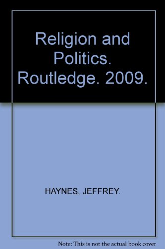 Religion and Politics (Critical Concepts in Religious Studies): Routledge
