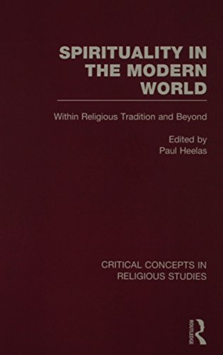 9780415490290: Spirituality in the Modern World: Within Religious Tradition and Beyond (Critical Concepts in Religious Studies)