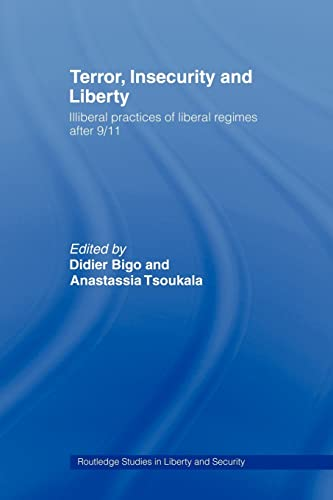 9780415490689: Terror, Insecurity and Liberty: Illiberal Practices of Liberal Regimes after 9/11 (Routledge Studies in Liberty and Security)