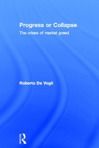 9780415490696: Progress or Collapse: The Crises of Market Greed
