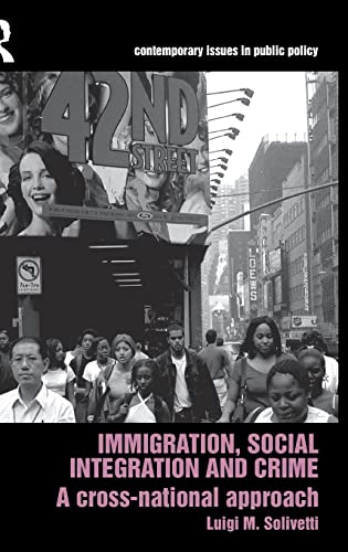 9780415490726: Immigration, Social Integration and Crime: A Cross-National Approach