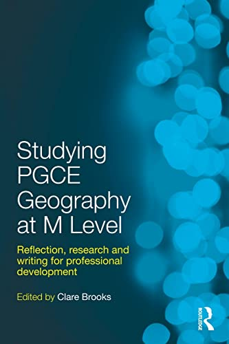 9780415490757: Studying PGCE Geography at M Level: Reflection, Research and Writing for Professional Development