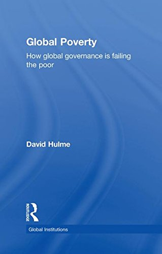 9780415490771: Global Poverty: How Global Governance is Failing the Poor (Global Institutions)