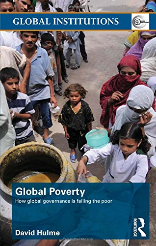 9780415490788: Global Poverty: How Global Governance is Failing the Poor (Global Institutions)