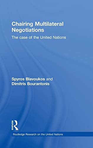 9780415490825: Chairing Multilateral Negotiations: The Case of the United Nations (Routledge Research on the United Nations (UN))