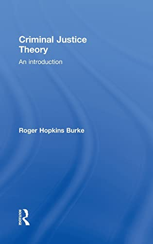 9780415490962: Criminal Justice Theory: An Introduction