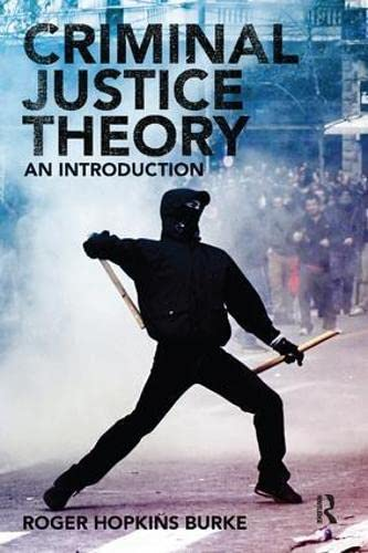 9780415490979: Criminal Justice Theory: An Introduction