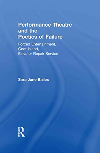 9780415490993: Performance Theatre and the Poetics of Failure (Routledge Advances in Theatre & Performance Studies)