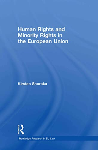9780415491259: Human Rights and Minority Rights in the European Union (Routledge Research in EU Law)