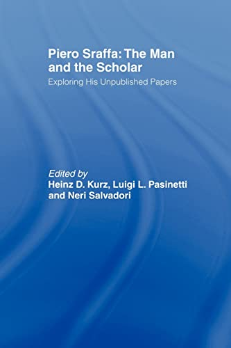 9780415491518: Piero Sraffa: The Man and the Scholar: Exploring His Unpublished Papers