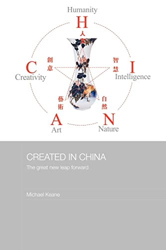 9780415491754: Created in China: The Great New Leap Forward (Routledge Media, Culture and Social Change in Asia)